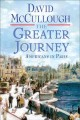 Go to record The greater journey : Americans in Paris