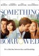 Go to record Something borrowed [videorecording]