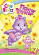 Go to record Care Bears. Flower power [videorecording]