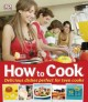 Go to record How to cook : [delicious dishes perfect for teen cooks]