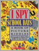 Go to record I spy school days : a book of picture riddles