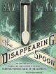 Go to record The disappearing spoon [sound recording] : [and other true...