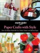 Go to record Paper crafts with style : over 50 designs made with cut, f...