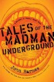 Go to record Tales of the Madman Underground : an historical romance, 1...
