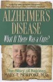 Go to record Alzheimer's disease, what if there was a cure? : the story...