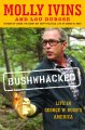 Go to record Bushwhacked : life in George W. Bush's America