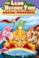 Go to record The land before time. Magical discoveries [videorecording].