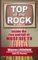 Go to record Top of the rock [text(large print)] : inside the rise and ...
