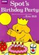 Go to record Spot's birthday party [videorecording]