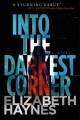 Go to record Into the darkest corner : a novel