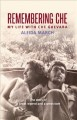 Go to record Remembering Che : my life with Che Guevara