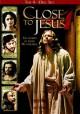 Go to record Close to Jesus [videorecording]