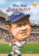 Go to record Who was Babe Ruth?
