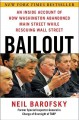 Go to record Bailout : an inside account of how Washington abandoned Ma...