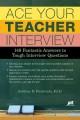 Go to record Ace your teacher interview : 149 fantastic answers to toug...