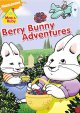 Go to record Max & Ruby. Berry bunny adventures [videorecording]