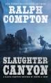 Go to record Slaughter Canyon : a Ralph Compton novel