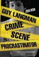Go to record Guy Langman, crime scene procrastinator