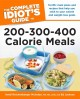 Go to record The complete idiot's guide to 200-300-400 calorie meals