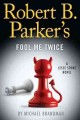 Go to record Robert B. Parker's Fool me twice [text (large print)] : a ...