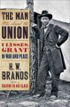 Go to record The man who saved the union : Ulysses Grant in war and peace