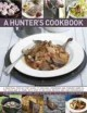 Go to record A hunter's cookbook : a practical step-by-step guide to dr...