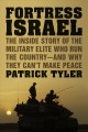 Go to record Fortress Israel : the inside story of the military elite w...