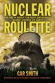 Go to record Nuclear roulette : the truth about the most dangerous ener...