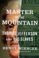 Go to record Master of the mountain : Thomas Jefferson and his slaves