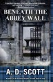 Go to record Beneath the abbey wall : a novel