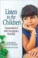 Go to record Listen to the children : conversations with immigrant fami...