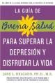 Go to record La guía de buena salud para superar la depresión y disfrut...