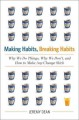 Go to record Making habits, breaking habits : why we do things, why we ...