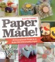 Go to record Paper made! : 101 exceptional projects to make out of ever...