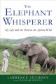 Go to record The elephant whisperer : my life with the herd in the Afri...