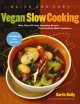 Go to record Quick and easy vegan slow cooking : more than 150 tasty, n...