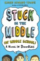 Go to record Stuck in the middle of middle school : a novel in doodles