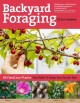 Go to record Backyard foraging : 65 familiar plants you didn't know you...