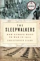 Go to record The sleepwalkers : how Europe went to war in 1914