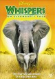 Go to record Whispers [videorecording] : an elephant's tale