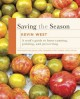Go to record Saving the season : the essential guide to home canning, p...
