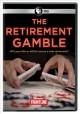 Go to record The retirement gamble [videorecording]