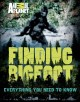 Go to record Finding Bigfoot : everything you need to know