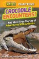 Go to record Crocodile encounters : and more true stories of adventures...