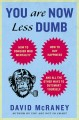 Go to record You are now less dumb : how to conquer mob mentality, how ...