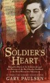 Go to record Soldier's heart : being the story of the enlistment and du...