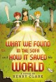 Go to record What we found in the sofa : (and how it saved the world)