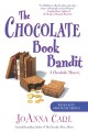 Go to record The Chocolate Book bandit : a chocoholic mystery