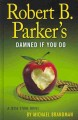 Go to record Robert B. Parker's Damned if you do [text (large print)]: ...