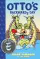 Go to record Otto's backwards day : a Toon book